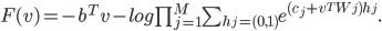 F(v)= -b^Tv - log \prod_{j=1}^{M} \sum_{h_j=(0,1)} e^{(c_j + v^T W_j)h_j}.