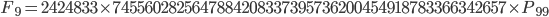 F_9 = 2424833\times 7455602825647884208337395736200454918783366342657\times P_{99}