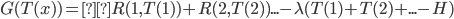 G(T(x)) = R(1,T(1))+R(2,T(2))... - \lambda (T(1)+T(2)+...-H)