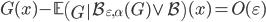 G(x)-\mathbb{E}\left(\left.G\right|\mathcal{B}_{\varepsilon, \alpha}(G)\vee\mathcal{B}\right)(x)= O(\varepsilon)