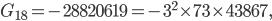 G_{18}=-28820619=-3^2\times 73\times 43867,