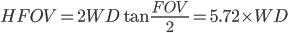 HFOV = 2WD\tan  \frac{FOV}{2} = 5.72 \times WD