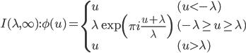 I(\lambda,\infty):\phi(u)=\begin{cases}  u & (u<-\lambda) \\ \lambda\exp\left(\pi i\frac{u+\lambda}{\lambda}\right) & (-\lambda\geq{u}\geq{\lambda}) \\ u & (u>\lambda) \end{cases}