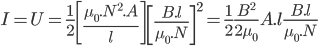 I=U=\frac{1}{2}\left [ \frac{\mu _{0}.N^{2}.A}{l} \right ]\left [ \frac{B.l}{\mu _{0}.N} \right ]^{2}=\frac{1}{2}\frac{B^{2}}{2\mu _{0}}A.l\frac{B.l}{\mu _{0}.N}