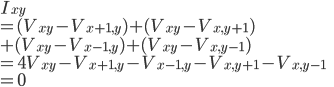 I_{xy}\\=(V_{xy}-V_{x+1,y})+(V_{xy}-V_{x,y+1})\\+(V_{xy}-V_{x-1,y})+(V_{xy}-V_{x,y-1})\\=4V_{xy}-V_{x+1,y}-V_{x-1,y}-V_{x,y+1}-V_{x,y-1}\\=0
