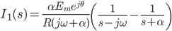 I_1(s)=\frac{\alpha E_m e^{j\theta}}{R(j\omega+\alpha)}\left(\frac{1}{s-j\omega}-\frac{1}{s+\alpha}\right)