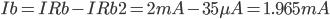 Ib=IRb-IRb2=2mA-35\mu A=1.965mA