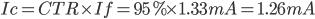 Ic=CTR\times If=95%\times 1.33mA=1.26mA