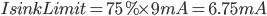 IsinkLimit=75%\times9mA=6.75mA