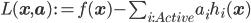 L(\mathbf{x},\mathbf{a})\, := f(\mathbf{x}) - \sum_{i:Active}{a_ih_i(\mathbf{x})}
