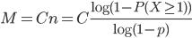 M=Cn = C\frac{\log {(1 - P(X \geq 1))}}{\log (1-p)}