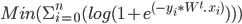 Min(\Sigma _{i=0}^{n}(log(1+e^{(-y_{{i}} \ast W^{t}.\ x_{{i}})}))  )