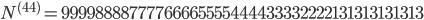 N^{(44)} = 99998888777766665555444433332222131313131313