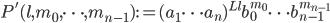 P'(l, m_0, \dots, m_{n-1}):=(a_1\cdots a_n)^{Ll}b_0^{m_0}\cdots b_{n-1}^{m_{n-1}}