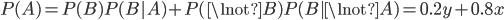 P(A) = P(B)P(B|A) + P(\lnot B)P( B | \lnot A) = 0.2y + 0.8x