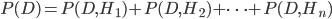 P(D) = P(D, H_1) + P(D, H_2) + \cdots + P(D, H_n)