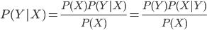 P(Y|X) = \displaystyle{\frac{P(X)P(Y|X)}{P(X)} = \frac{P(Y)P(X|Y)}{P(X)}}