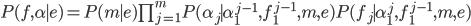 P(f,\alpha \mid e)=P(m \mid e)\prod^m_{j=1}P(\alpha_j \mid \alpha^{j-1}_1,f^{j-1}_1,m,e)P(f_j \mid \alpha^j_1,f^{j-1}_1,m,e)