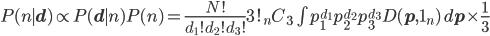 P(n\mid {\mathbf d}) \propto P({\mathbf d}\mid n)P(n) =\frac{N!}{d_1!d_2!d_3!}3!{}_nC_3\int p_1^{d_1}p_2^{d_2}p_3^{d_3} D({\mathbf p}, {\bf 1}_n)\,d{\mathbf p}\times \frac{1}{3}