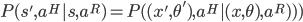 P(s',a^H | s,a^R) = P((x',\theta'),a^H | (x,\theta),a^R)))