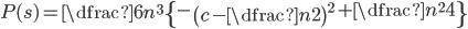 P(s)= \dfrac{6}{n^{3}}\left\{-\left(c-\dfrac{n}{2}\right)^{2}+\dfrac{n^{2}}{4}\right\}