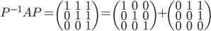P^{-1}AP=\begin{pmatrix}1 &1 &1 \\ 0 &1 &1\\ 0 &0 &1 \end{pmatrix}=\begin{pmatrix}1 &0 &0 \\ 0 &1 &0\\ 0 &0 &1 \end{pmatrix}+\begin{pmatrix}0 &1 &1 \\ 0 &0 &1\\ 0 &0 &0 \end{pmatrix}