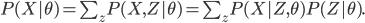 P(X|\theta)=\sum_z P (X,Z|\theta) = \sum_z P (X|Z,\theta) P(Z|\theta).