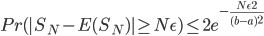 Pr(|S_N-E(S_N)|\geq N\epsilon) \leq 2e^{-\frac{N\epsilon^2}{(b-a)^2}}