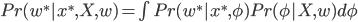 Pr(w^*|x^*,X,w) = \int Pr(w^*|x^*,\phi) Pr(\phi|X,w) d \phi