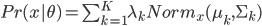 Pr(x|\theta)=\sum_{k=1}^{K} \lambda_{k} Norm_{x}(\mu_{k},\Sigma_{k}^{})