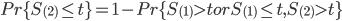 Pr\{ S_{(2)} \leq t\} = 1 - Pr\{ S_{(1)} > t or S_{(1)} \leq t , S_{(2)} > t \}