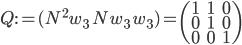 Q:=(N^2 w_{3}\, \, N w_{3}\, \, w_{3})=\begin{pmatrix}1 &1 &0 \\ 0 &1 &0\\ 0 &0 &1 \end{pmatrix}