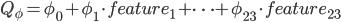 Q_\phi = \phi_0 + \phi_1 \cdot feature_1 + \dots + \phi_{23} \cdot feature_{23}