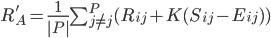 R'_A=\frac{1}{|P|}\sum^{{P}}_{j\neq j}(R_{ij}+K(S_{ij}-E_{ij}))
