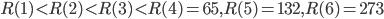 R(1) < R(2) < R(3) < R(4) = 65, R(5) = 132, R(6) = 273