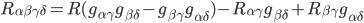 R_{\alpha\beta\gamma\delta} = R(g_{\alpha\gamma}g_{\beta\delta} - g_{\beta\gamma}g_{\alpha\delta}) - R_{\alpha\gamma}g_{\beta\delta} + R_{\beta\gamma}g_{\alpha\delta}