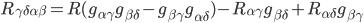 R_{\gamma\delta\alpha\beta} = R(g_{\alpha\gamma}g_{\beta\delta} - g_{\beta\gamma}g_{\alpha\delta}) - R_{\alpha\gamma}g_{\beta\delta} + R_{\alpha\delta}g_{\beta\gamma}