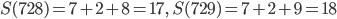 S(728)=7+2+8=17, \quad S(729) = 7+2+9=18