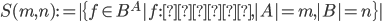 S(m,n):=|\{f\in B^A|f:全射,|A|=m,|B|=n\}|