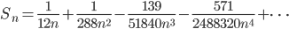 S_n = \frac{1}{12n} + \frac{1}{288n^2} - \frac{139}{51840 n^3} - \frac{571}{2488320n^4} + \dots
