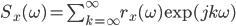S_x(\omega )=\sum_{k=\infty}^{\infty}r_x(\omega )\exp(jk\omega )