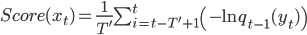 Score(x_{t})= \frac{1}{T'}\sum_{i=t-T'+1}^{t}\left(-\ln{q_{t-1}(y_{t}})\right)