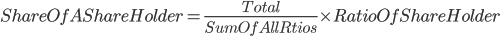 Share Of A Share Holder = \frac{Total }{Sum Of All Rtios}\times Ratio Of Share Holder