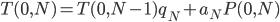 T(0, N) = T(0, N-1)q_N + a_N P(0, N)