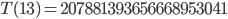 T(13)=207881393656668953041