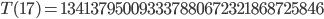 T(17)=134137950093337880672321868725846