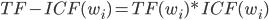 TF-ICF(w_i)=TF(w_i)*ICF(w_i)