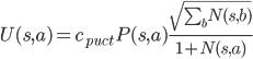 U(s,a)=c_{puct} P(s,a) \frac{\sqrt{\sum_b N(s,b)}}{1+N(s,a)}