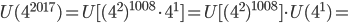 U(4^{2017})=U[(4^2)^{1008} \cdot 4^1]=U[(4^2)^{1008}] \cdot U(4^1)=