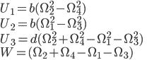 U_1=b(\Omega _2^2 - \Omega _4^2)\\ U_2=b(\Omega _1^2 - \Omega _3^2)\\ U_3=d(\Omega _2^2 + \Omega _4^2-\Omega _1^2 - \Omega _3^2)\\ W =(\Omega _2 + \Omega _4-\Omega _1 - \Omega _3)